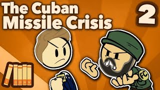 Cuban Missile Crisis - Eyeball to Eyeball - Extra History - #2