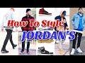 HOW TO STYLE AIR JORDAN RETRO SNEAKER'S - JORDAN LOOKBOOK