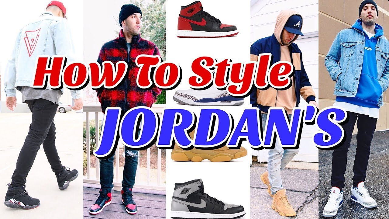 23dc39e8ad546e HOW TO STYLE AIR JORDAN RETRO SNEAKER S - JORDAN LOOKBOOK - YouTube
