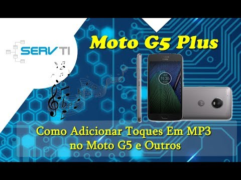 Como Adicionar Toques MP3 no Moto G5 e Outros