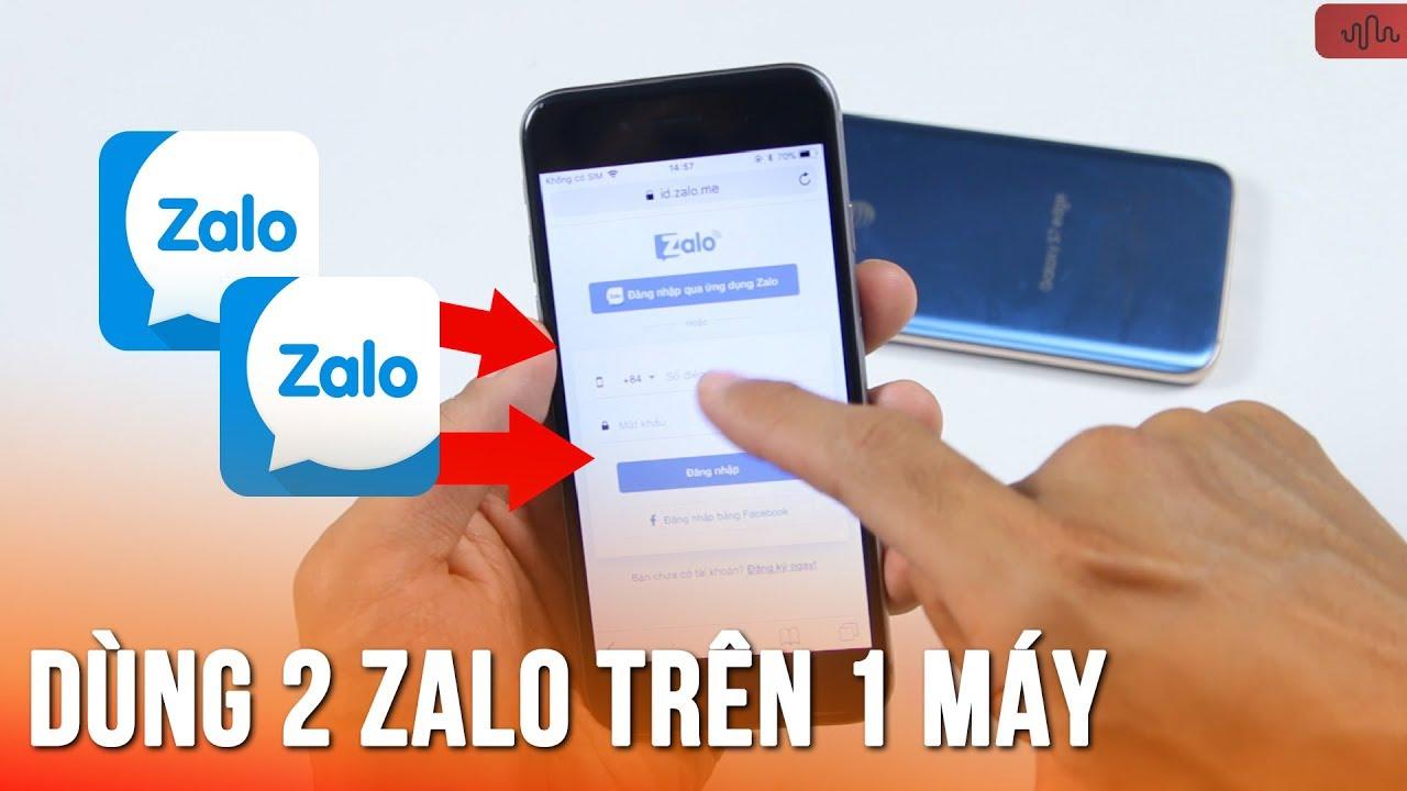 Mẹo dùng 2 tài khoản zalo trên 1 máy điện thoại – Use 2 Zalo accounts on only one phone. Try it now!