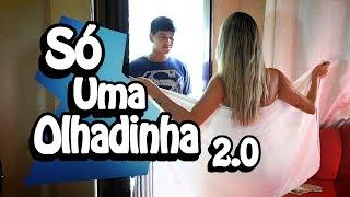 SÓ UMA OLHADINHA 2.0