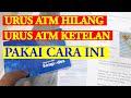- Cara Mengatasi Kartu ATM Hilang Tanpa Surat Polisi, Bikin ATM BRI Yang Hilang