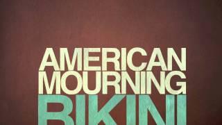 Bikini - American Mourning