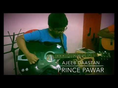 AJEEB DAASTAN (on guitar by: Prince Pawar)