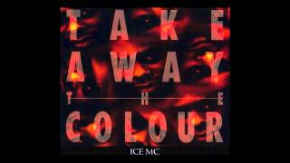 Ice MC - take away the colour (HF Mix) [1993]