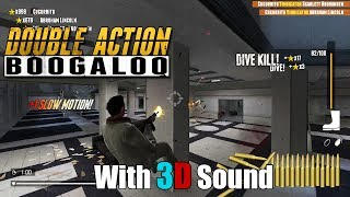 Double Action: Boogaloo w/ 3D spatial sound 🎧 (OpenAL Soft HRTF audio)