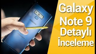 Samsung Galaxy Note 9 inceleme - Tüm detaylarıyla Galaxy Note 9!