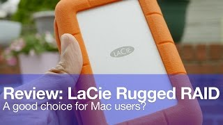Review: LaCie Rugged RAID 4TB - a good choice for Mac?