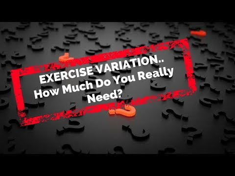 Exercise Variation...how much do you really need?