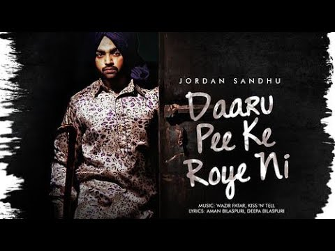 Daru Pee ke - Jordan Sandhu| Latest Punjabi Song| LYRICAL VIDEO||