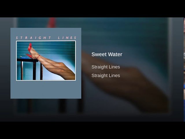 Straight Lines - Sweet Water