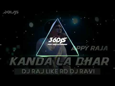KANDA LA DHAR (REMIX) APPY RAJA DjRAJ DJ RAVI  36DJS