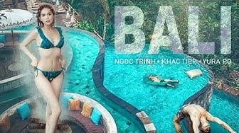"""[ Tập 7 ] - Ngọc Trinh và Vũ Khắc Tiệp khiến Bali """"Hot"""" hơn bao giờ hết - Phần 2"""