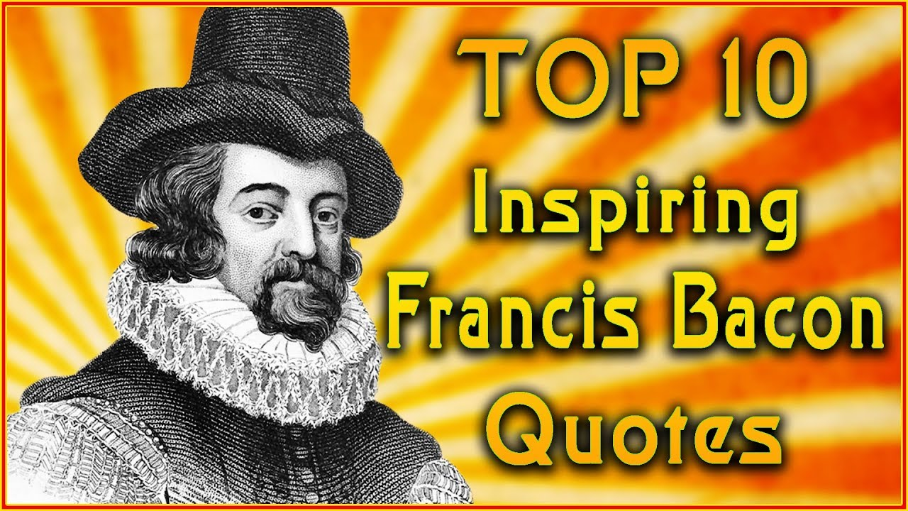 Top 10 Sir Francis Bacon Quotes Artist Quotes Inspirational