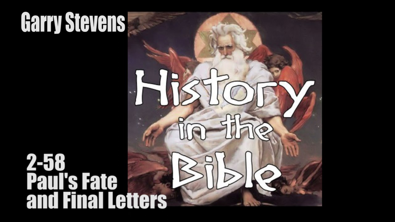 The History in the Bible Podcast: Pauls Fate and Final