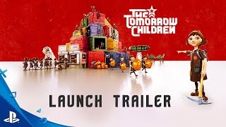 The Tomorrow Children - Launch Trailer   PS4