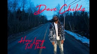Dave Childz- How Long Till Then