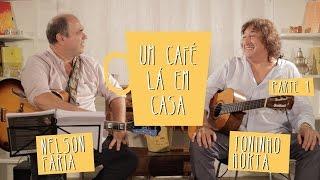 Um Café Lá em Casa com Toninho Horta   Parte 1/3