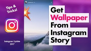 How to Get Perfect Wallpapers from Instagram Story