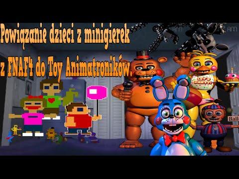 Powiązanie dzieci z minigierek z FNAF4 do Toy Animatroników.