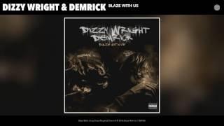 Dizzy Wright & Demrick - Blaze With Us (Audio)