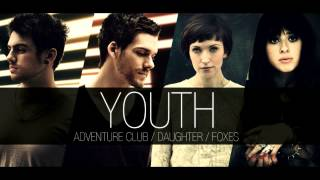 Adventure Club, Foxes, Daughter - Youth