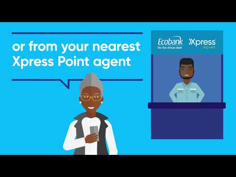 Ecobank Mobile App Benefits: Xpress Cash How-to