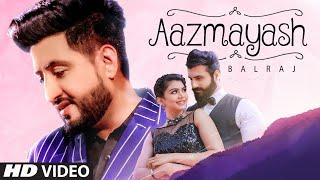 Balraj: Aazmayash (Full Song) Singhjeet | G Guri | Latest Punjabi Songs 2020
