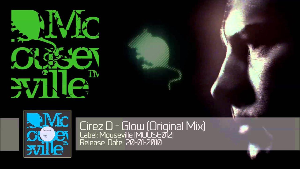 Download Cirez D - Glow (Original Mix) [MOUSE012]