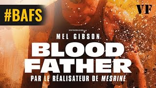 Blood Father avec Mel Gibson - Bande Annonce VF - 2016