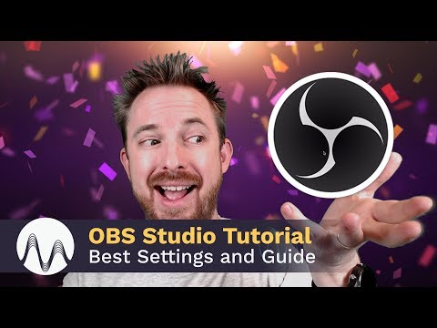 OBS Studio Tutorial - Best Settings and Guide