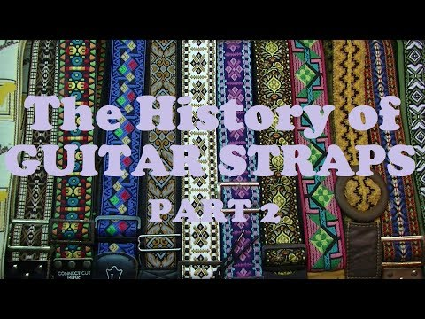 The Fascinating History of Guitar Straps - INSANE Patents, FAILS and Modern Straps
