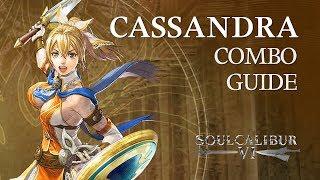 CASSANDRA Beginner Combo Guide - SOULCALIBUR VI