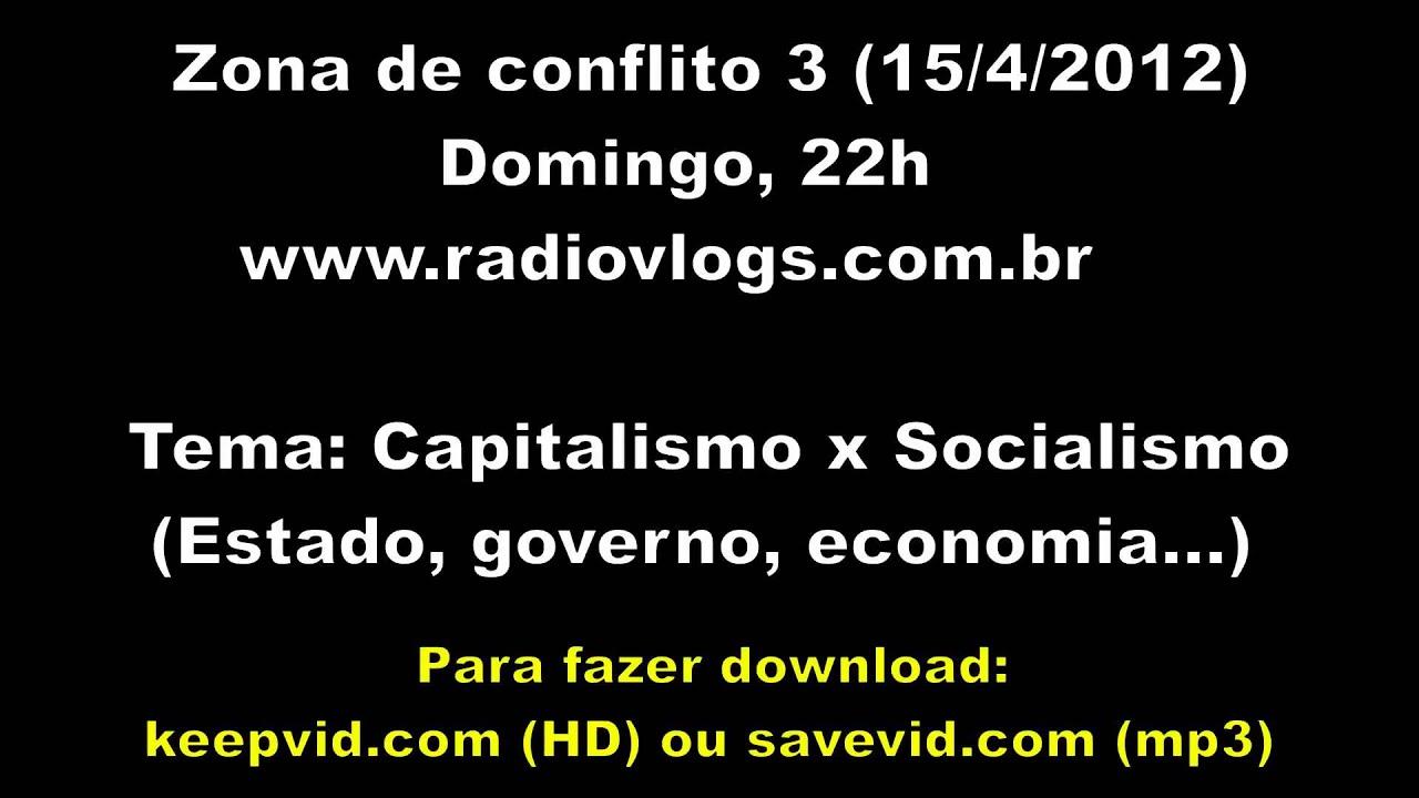 dbf28a63c Capitalismo x Socialismo (Zona de conflito 3) - YouTube