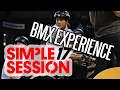SIMPLE SESSION 17: BMX EXPERIENCE
