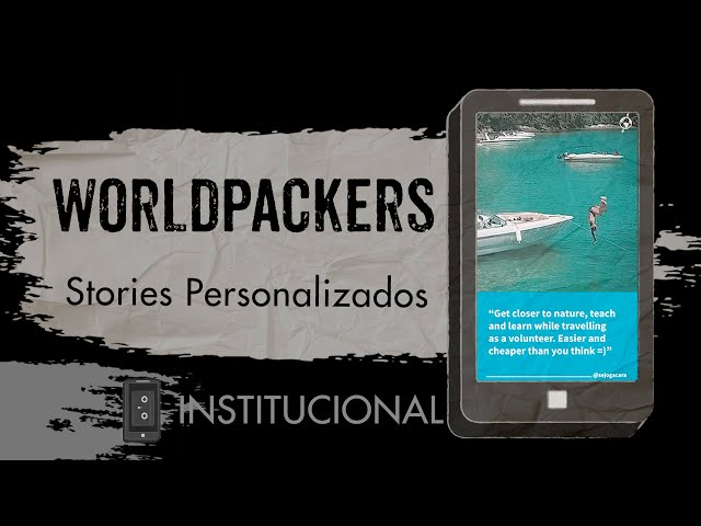 Worldpackers - Stories Personalizados - 15seg