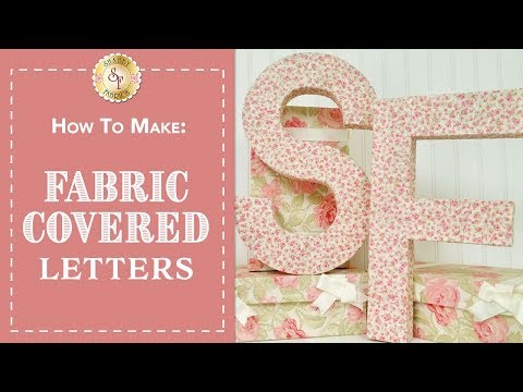 How To Make Fabric Covered Letters | Shabby Fabrics