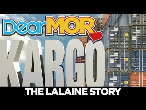 "Dear MOR: ""Kargo"" The Lalaine Story 04-01-18"