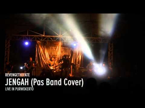 REVENGE THE FATE - JENGAH (Pas Band Cover Live in Purwokerto)