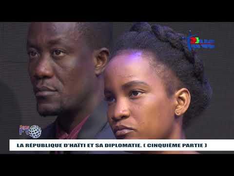 """""""SANS FRONTIERES"""" Thème:: La République d'Haïti et sa Diplomatie. (Cinquième partie)"""