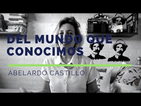 """Reseña """"Del mundo que conocimos"""" - Abelardo Castillo"""