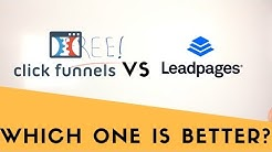 Clickfunnels Vs. Leadpages: Which One Is Better?