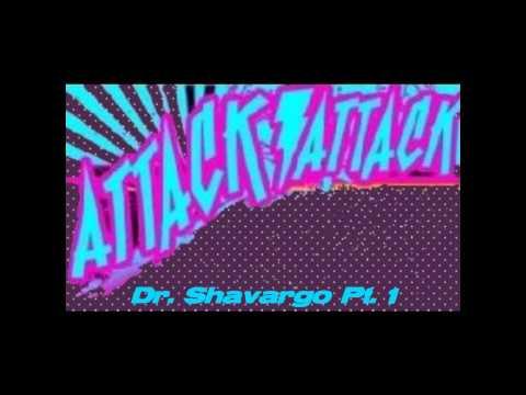 Attack Attack! - Dr. Shavargo Pt. 1 (FREE Download Link!)