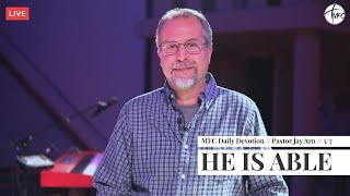 MFC Daily Devotion 5/7 // He Is Able // Pastor Jay Arn