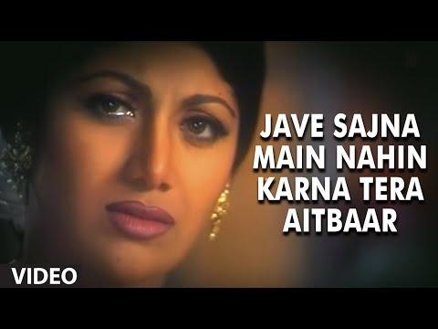 Jave Sajna Main Nahin Karna Tera Aitbaar Full Song | Pardesi Babu | Govinda, Shilpa Shetty, Raveena