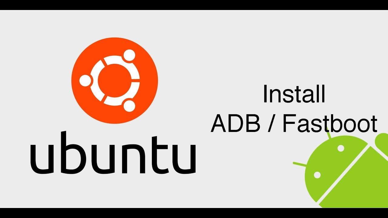 Где скачать и как установить ADB и FASTBOOT в Ubuntu Linux?