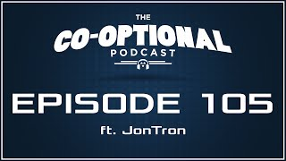 The Co-Optional Podcast Ep. 105 ft. JonTron [strong language] - January 7, 2016