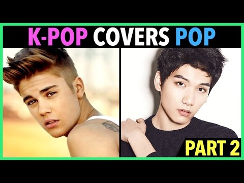 K-POP ARTISTS COVER ENGLISH POP SONGS! (PART 2)
