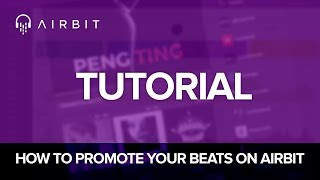 Airbit Tutorial: How To Promote Your Beats On Airbit